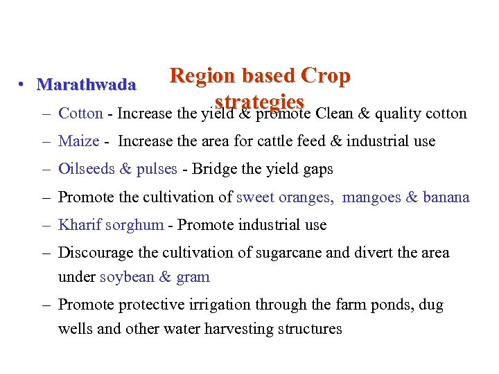 Region based Crop strategies Cotton - Increase the yield & promote Clean & quality