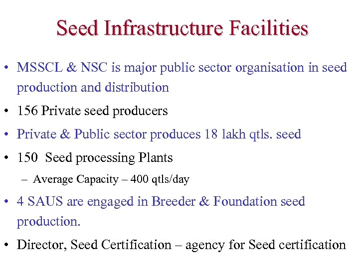 Seed Infrastructure Facilities • MSSCL & NSC is major public sector organisation in seed