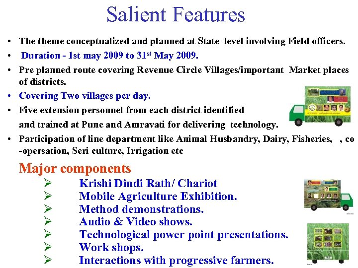 Salient Features • The theme conceptualized and planned at State level involving Field officers.