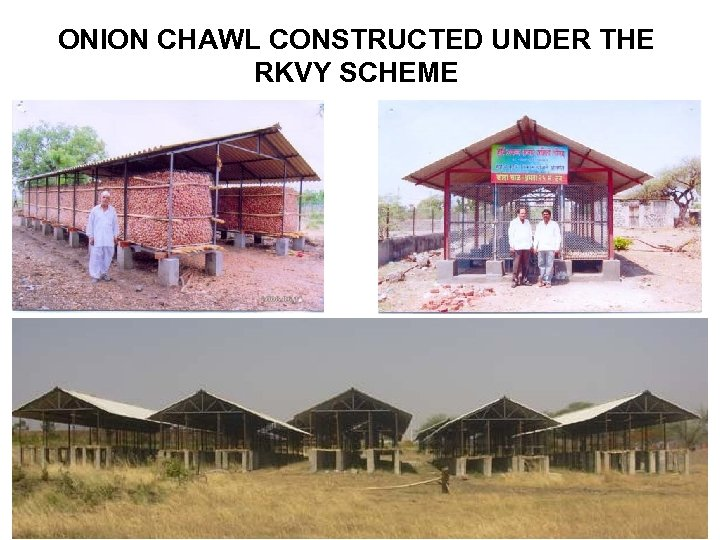 ONION CHAWL CONSTRUCTED UNDER THE RKVY SCHEME