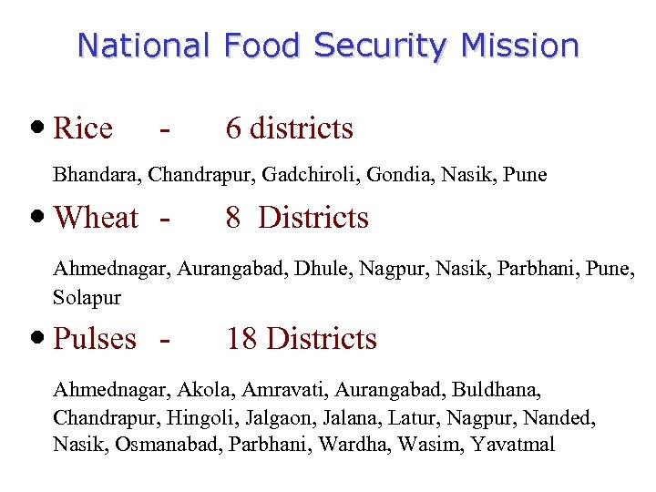 National Food Security Mission Rice - 6 districts Bhandara, Chandrapur, Gadchiroli, Gondia, Nasik, Pune