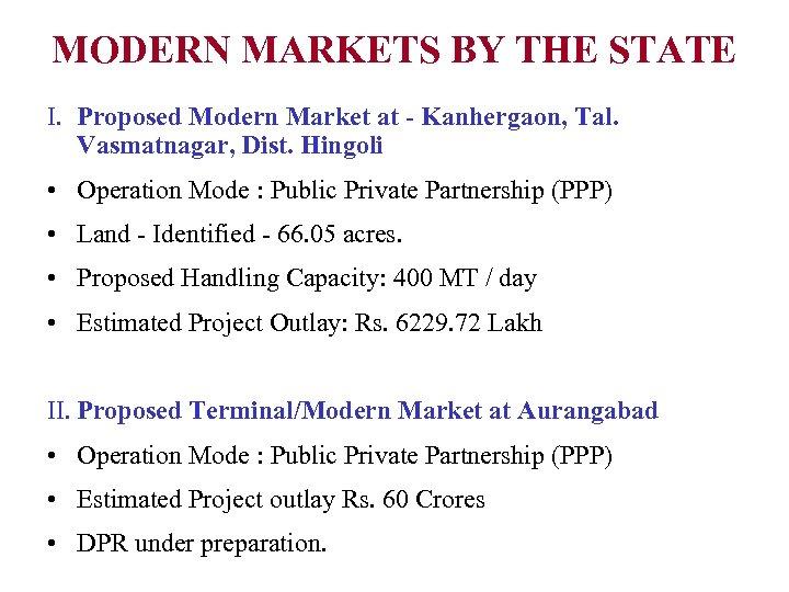 MODERN MARKETS BY THE STATE I. Proposed Modern Market at - Kanhergaon, Tal. Vasmatnagar,
