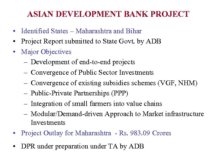 ASIAN DEVELOPMENT BANK PROJECT • Identified States – Maharashtra and Bihar • Project Report