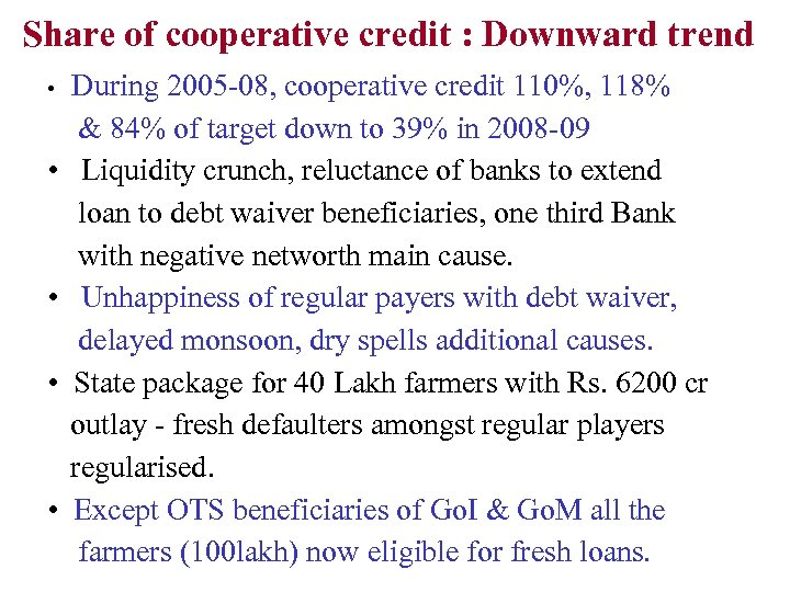 Share of cooperative credit : Downward trend • • • During 2005 -08, cooperative