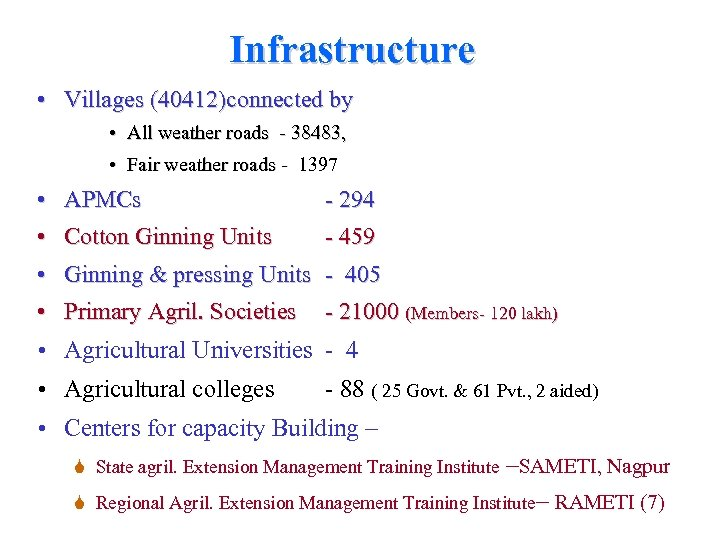 Infrastructure • Villages (40412)connected by • All weather roads - 38483, • Fair weather