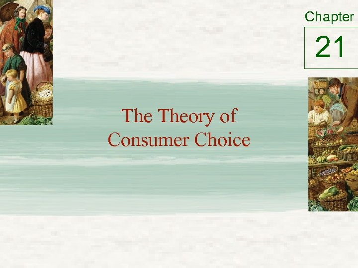 Chapter 21 Theory of Consumer Choice