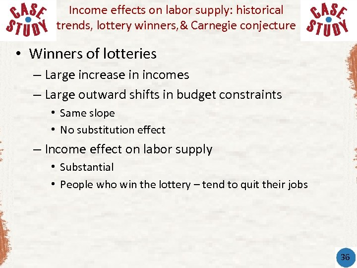 Income effects on labor supply: historical trends, lottery winners, & Carnegie conjecture • Winners