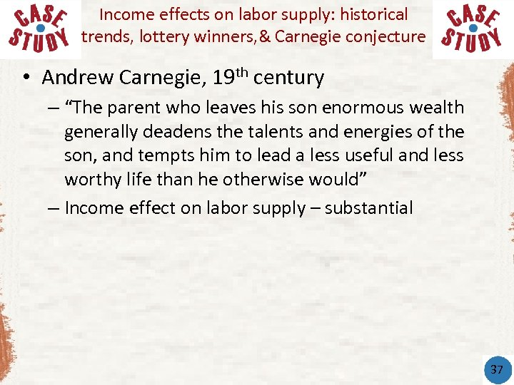 Income effects on labor supply: historical trends, lottery winners, & Carnegie conjecture • Andrew