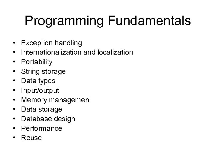 Programming Fundamentals • • • Exception handling Internationalization and localization Portability String storage Data