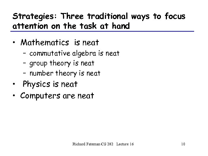 Strategies: Three traditional ways to focus attention on the task at hand • Mathematics
