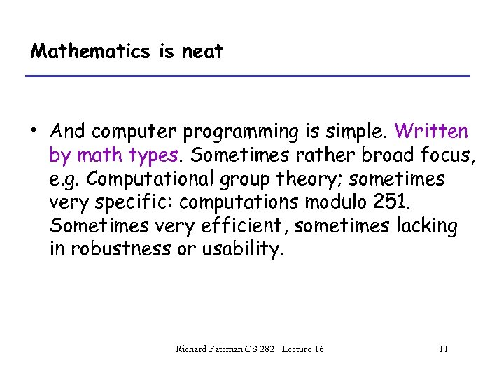 Mathematics is neat • And computer programming is simple. Written by math types. Sometimes