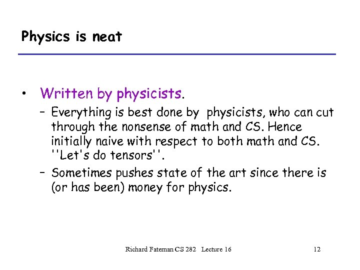 Physics is neat • Written by physicists. – Everything is best done by physicists,