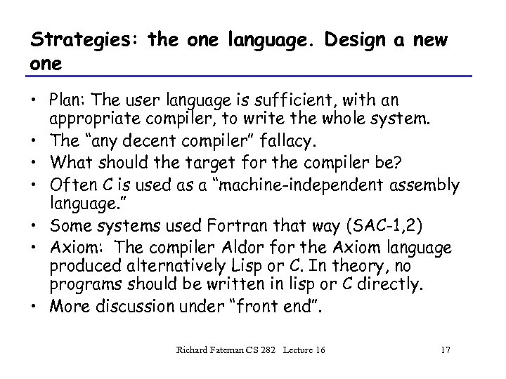 Strategies: the one language. Design a new one • Plan: The user language is