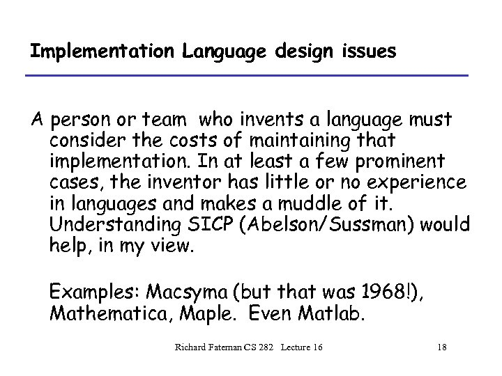 Implementation Language design issues A person or team who invents a language must consider