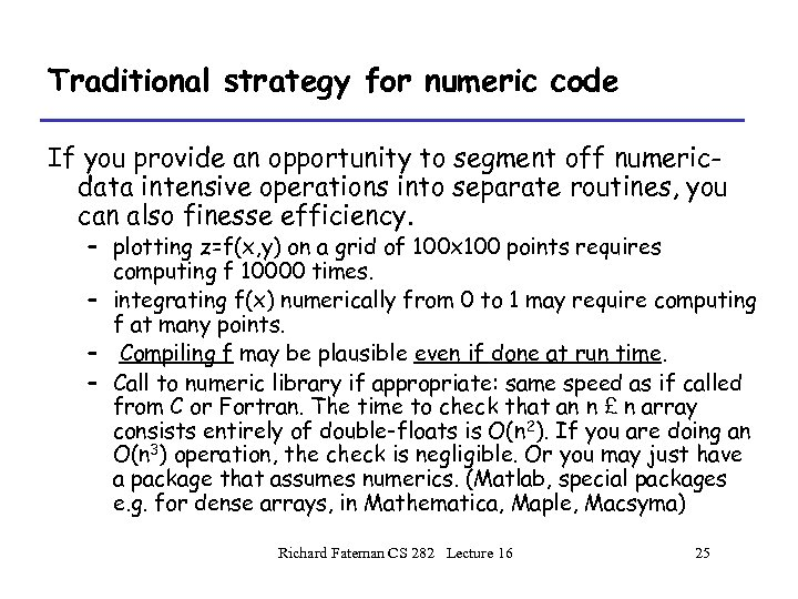Traditional strategy for numeric code If you provide an opportunity to segment off numericdata