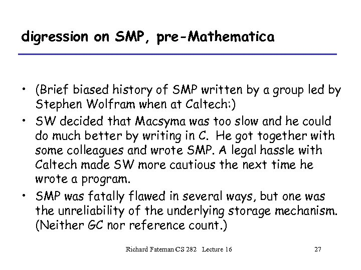 digression on SMP, pre-Mathematica • (Brief biased history of SMP written by a group