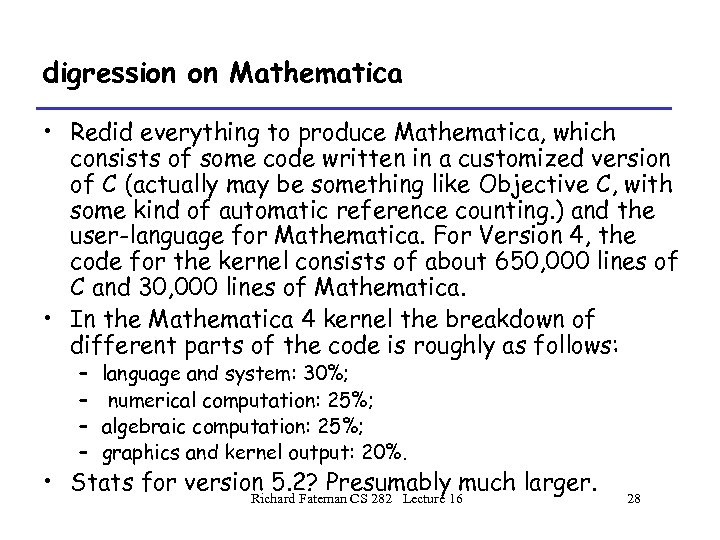 digression on Mathematica • Redid everything to produce Mathematica, which consists of some code
