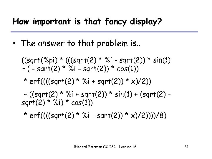 How important is that fancy display? • The answer to that problem is. .