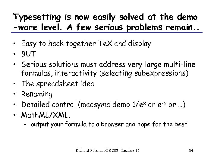 Typesetting is now easily solved at the demo -ware level. A few serious problems