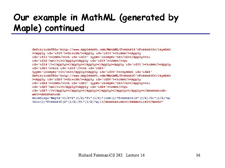 Our example in Math. ML (generated by Maple) continued definition. URL='http: //www. maplesoft. com/Math.