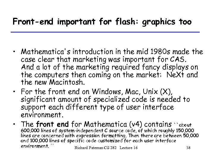Front-end important for flash: graphics too • Mathematica's introduction in the mid 1980 s