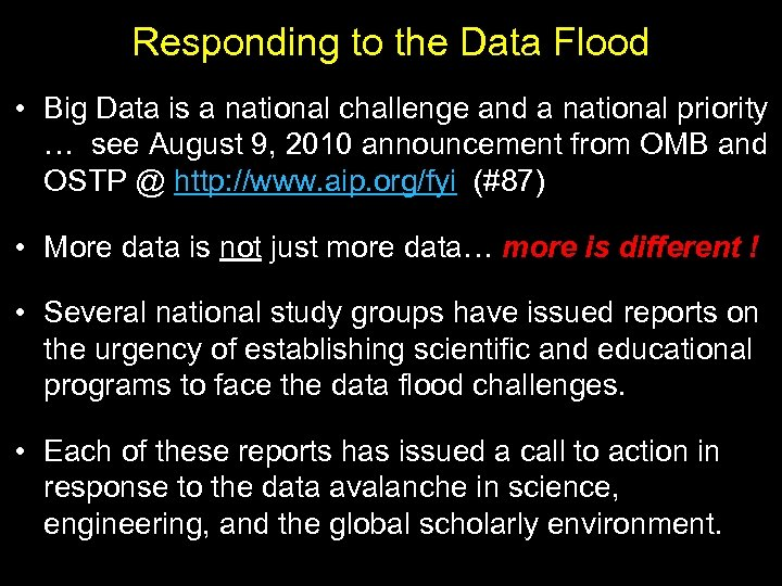 Responding to the Data Flood • Big Data is a national challenge and a