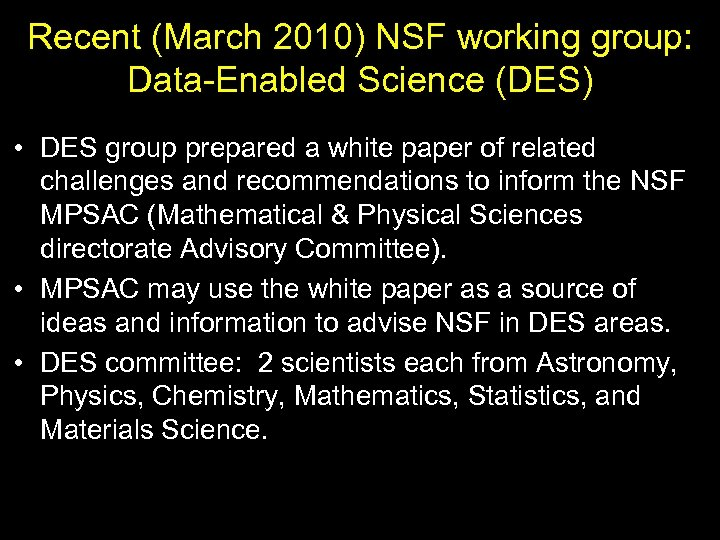 Recent (March 2010) NSF working group: Data-Enabled Science (DES) • DES group prepared a