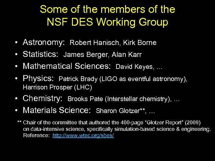 Some of the members of the NSF DES Working Group • • Astronomy: Robert