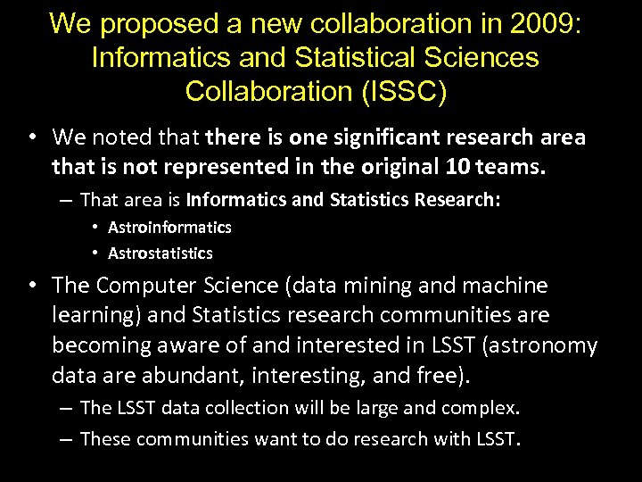 We proposed a new collaboration in 2009: Informatics and Statistical Sciences Collaboration (ISSC) •