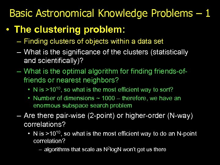 Basic Astronomical Knowledge Problems – 1 • The clustering problem: – Finding clusters of