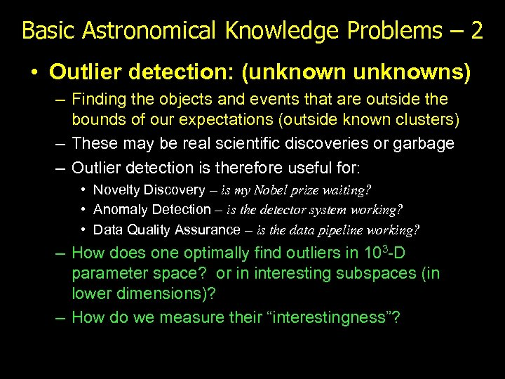 Basic Astronomical Knowledge Problems – 2 • Outlier detection: (unknowns) – Finding the objects