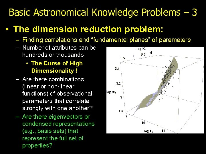 Basic Astronomical Knowledge Problems – 3 • The dimension reduction problem: – Finding correlations