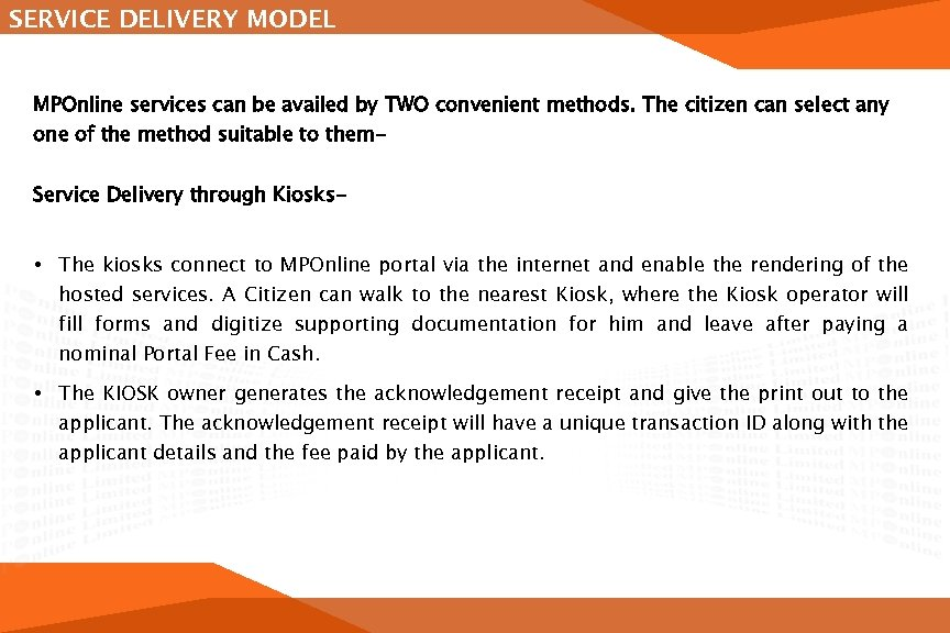 SERVICE DELIVERY MODEL MPOnline services can be availed by TWO convenient methods. The citizen
