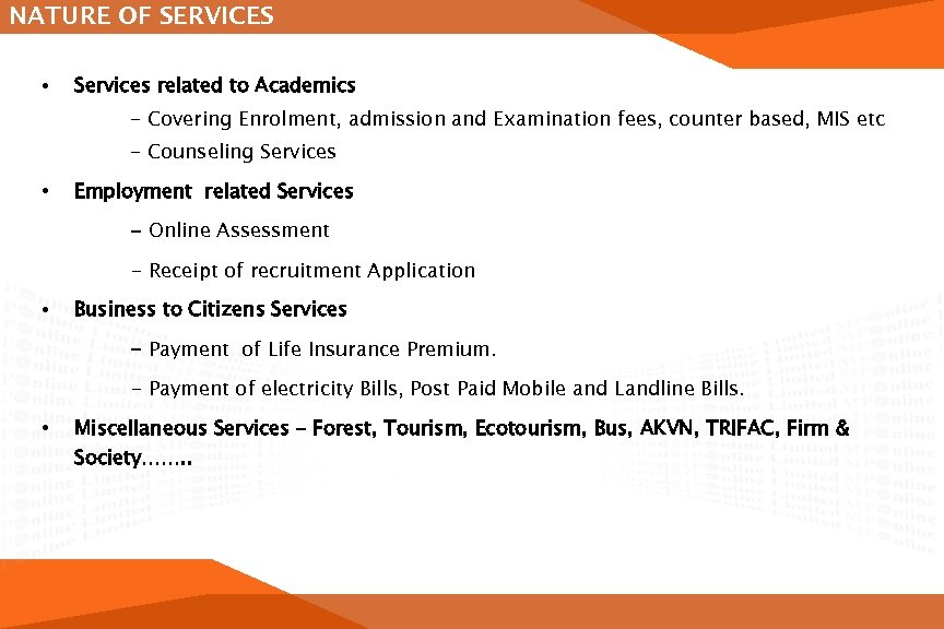 NATURE OF SERVICES • Services related to Academics - Covering Enrolment, admission and Examination
