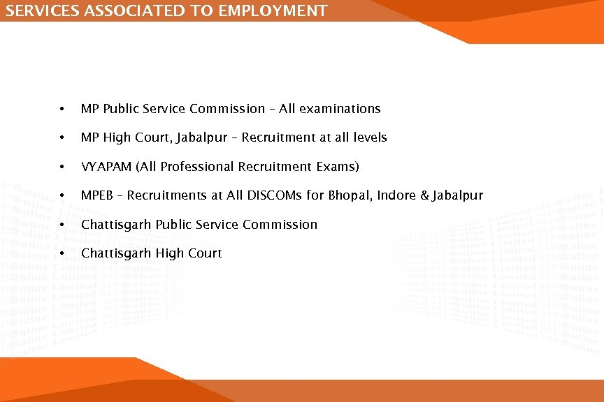 SERVICES ASSOCIATED TO EMPLOYMENT • MP Public Service Commission – All examinations • MP