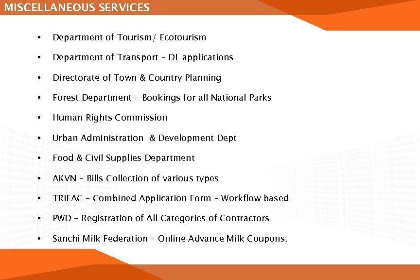 MISCELLANEOUS SERVICES • Department of Tourism/ Ecotourism • Department of Transport – DL applications