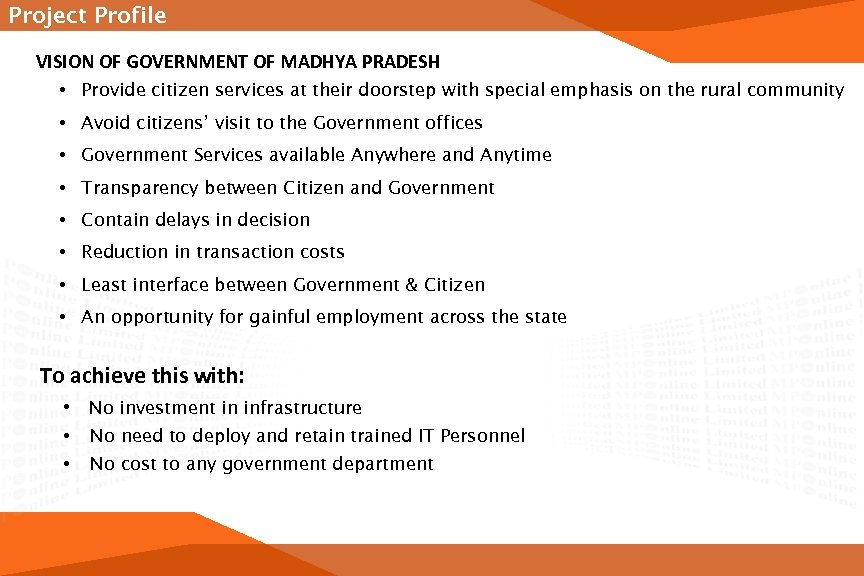 Project Profile VISION OF GOVERNMENT OF MADHYA PRADESH • Provide citizen services at their