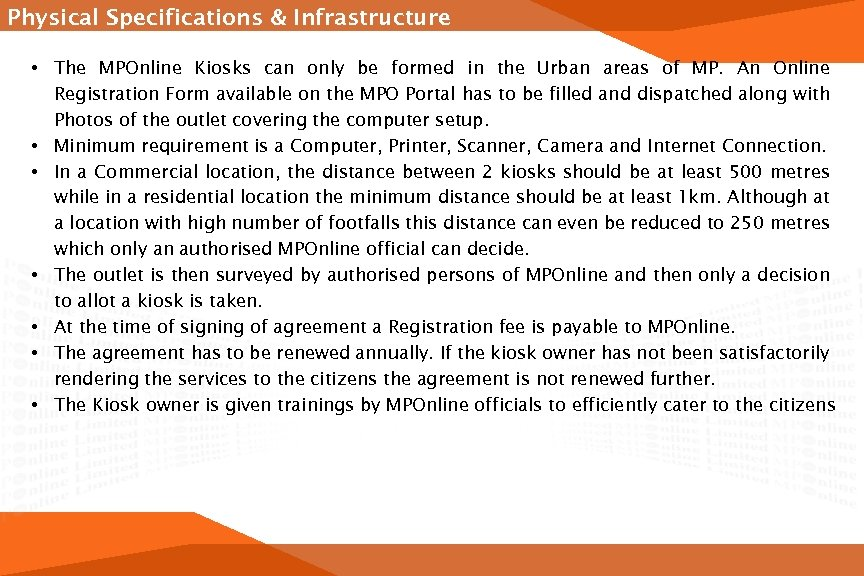 Physical Specifications & Infrastructure • The MPOnline Kiosks can only be formed in the