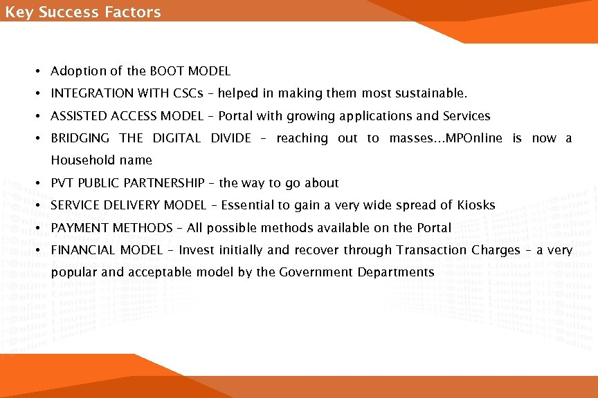 Key Success Factors • Adoption of the BOOT MODEL • INTEGRATION WITH CSCs –