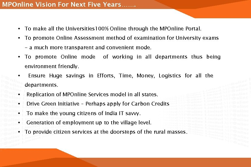 MPOnline Vision For Next Five Years……. • To make all the Universities 100% Online