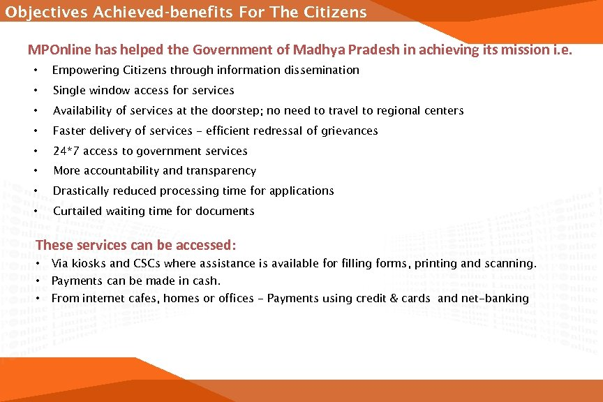 Objectives Achieved-benefits For The Citizens MPOnline has helped the Government of Madhya Pradesh in