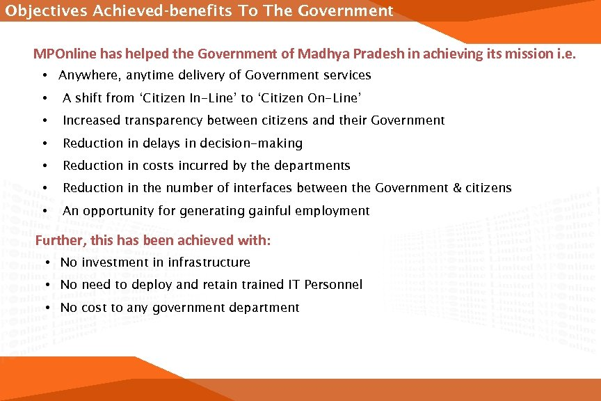 Objectives Achieved-benefits To The Government MPOnline has helped the Government of Madhya Pradesh in