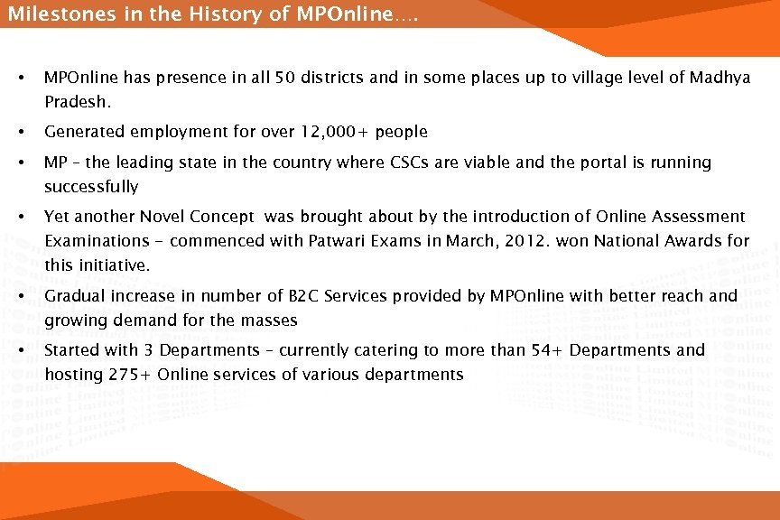 Milestones in the History of MPOnline…. • MPOnline has presence in all 50 districts