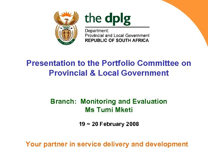 Presentation to the Portfolio Committee on Provincial & Local Government Branch: Monitoring and Evaluation