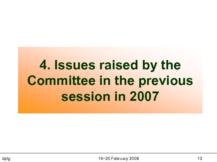 4. Issues raised by the Committee in the previous session in 2007 dplg 19~20