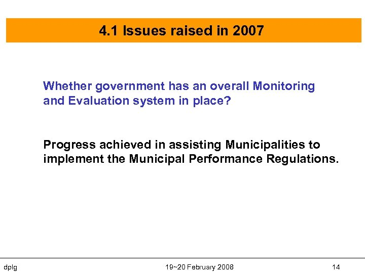 4. 1 Issues raised in 2007 Whether government has an overall Monitoring and Evaluation