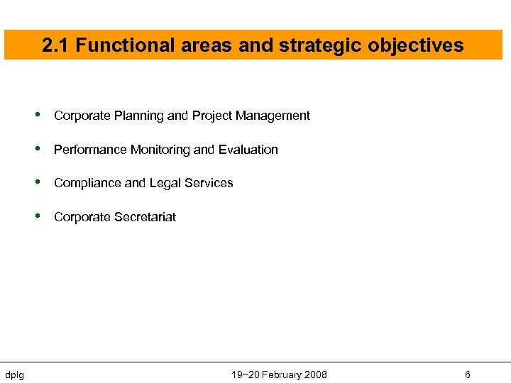 2. 1 Functional areas and strategic objectives • • Performance Monitoring and Evaluation •