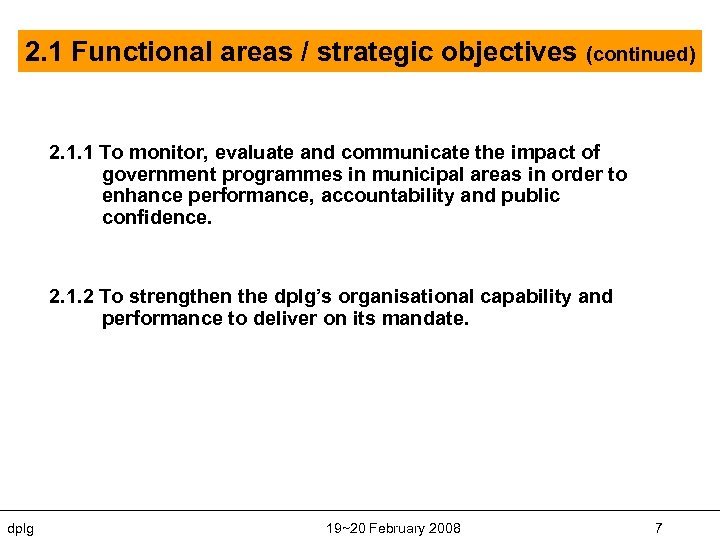 2. 1 Functional areas / strategic objectives (continued) 2. 1. 1 To monitor, evaluate