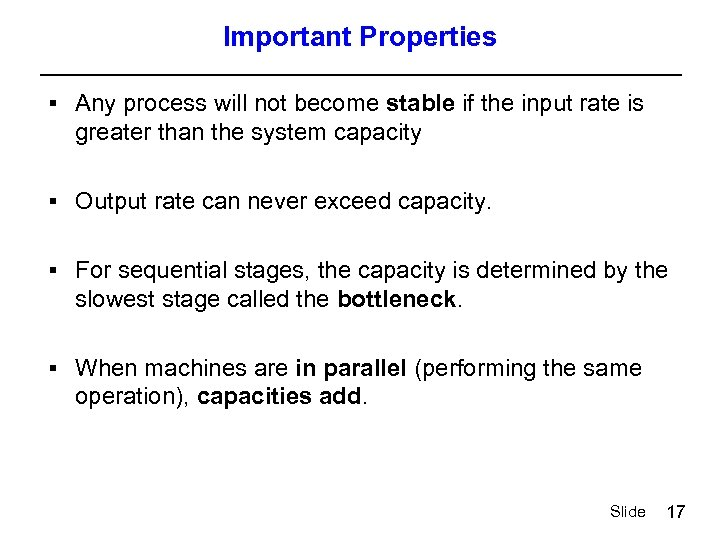 Important Properties § Any process will not become stable if the input rate is