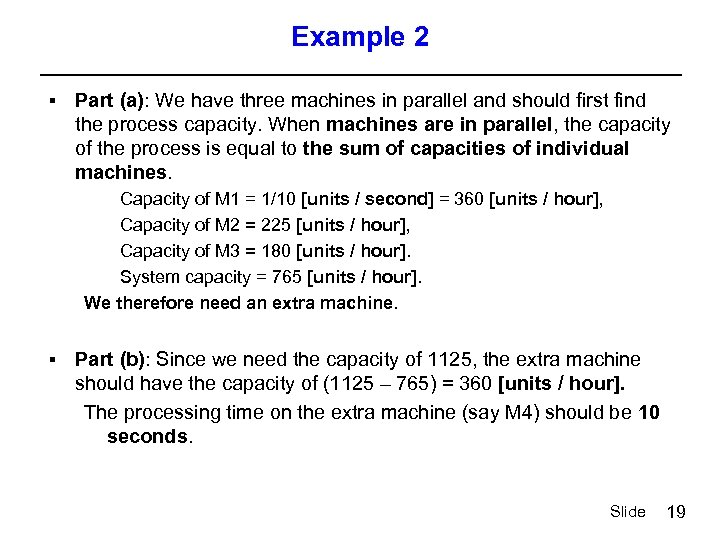 Example 2 § Part (a): We have three machines in parallel and should first